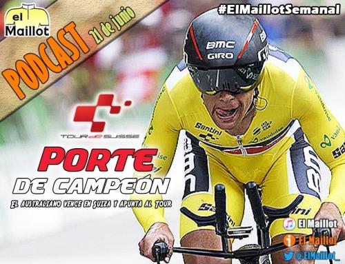 El Maillot Semanal #53 (21/06/2018) – Richie Porte vence en Suiza y apunta al Tour. Escuchamos a Landa, Valverde y Quintana