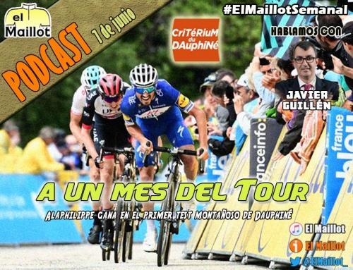El Maillot Semanal #51 (07/06/2018) – A un mes del Tour, es turno de Dauphiné y Suiza. Hablamos con Javier Guillén