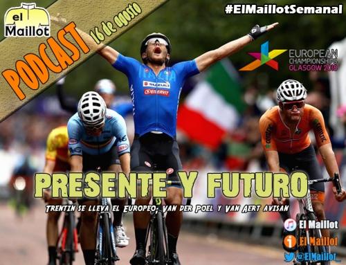 El Maillot Semanal #61 (16/08/2018) – Primer acercamiento a la Vuelta a España. Europeo 2018 y últimos fichajes